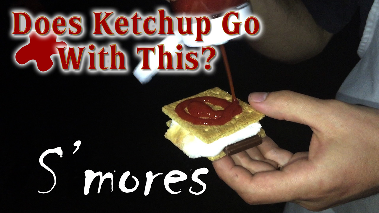 Does Ketchup Go With This? - S'mores - Hosted by Zack Lawrence