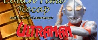 Couch Time Recap – Ultraman Episode 4