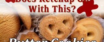 Does Ketchup Go With This? – Butter Cookies