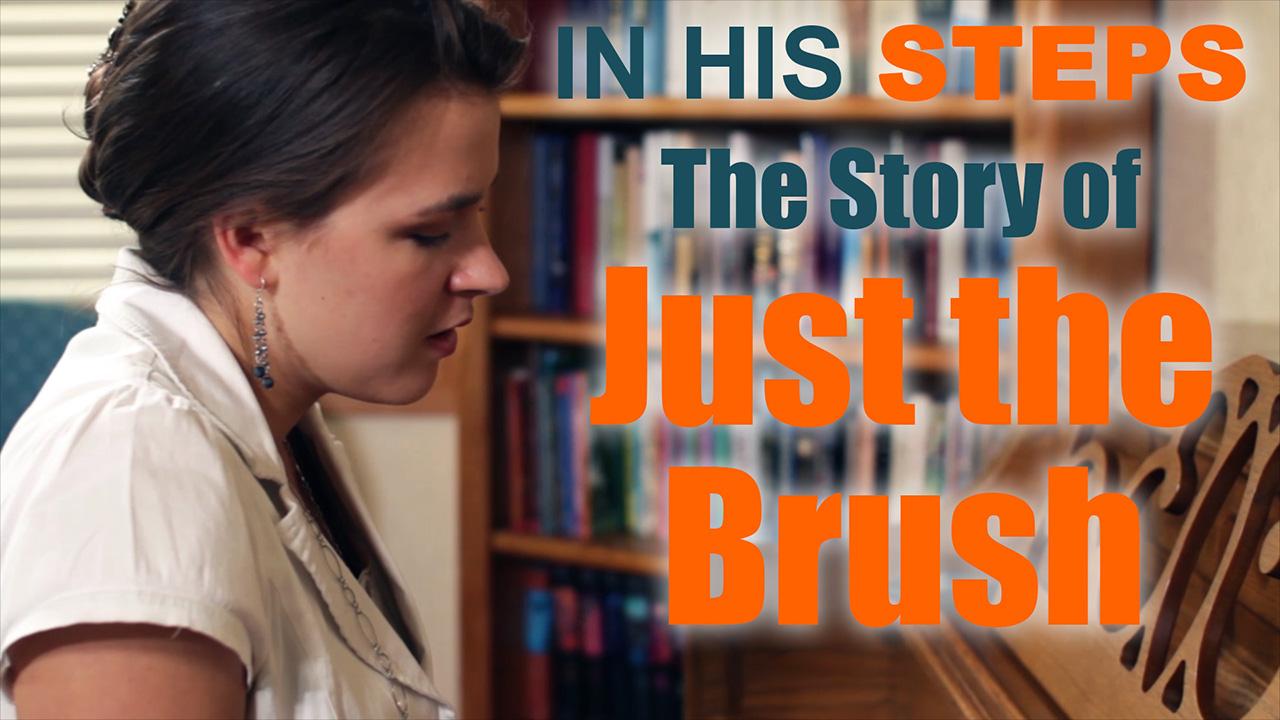 The Story of Just the Brush - In His Steps: The Movie