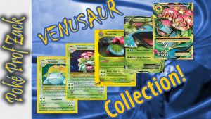 My Venusaur Collection! | Poke Prof Zack Lawrence