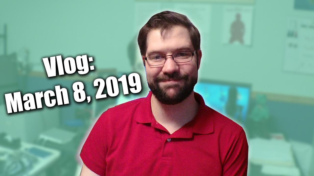 March 8, 2019 Vlog - Zack Lawrence