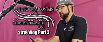 Rocky Mountain Christian Filmmakers Camp 2019 Vlog Part 2 | Zack Lawrence Vlog