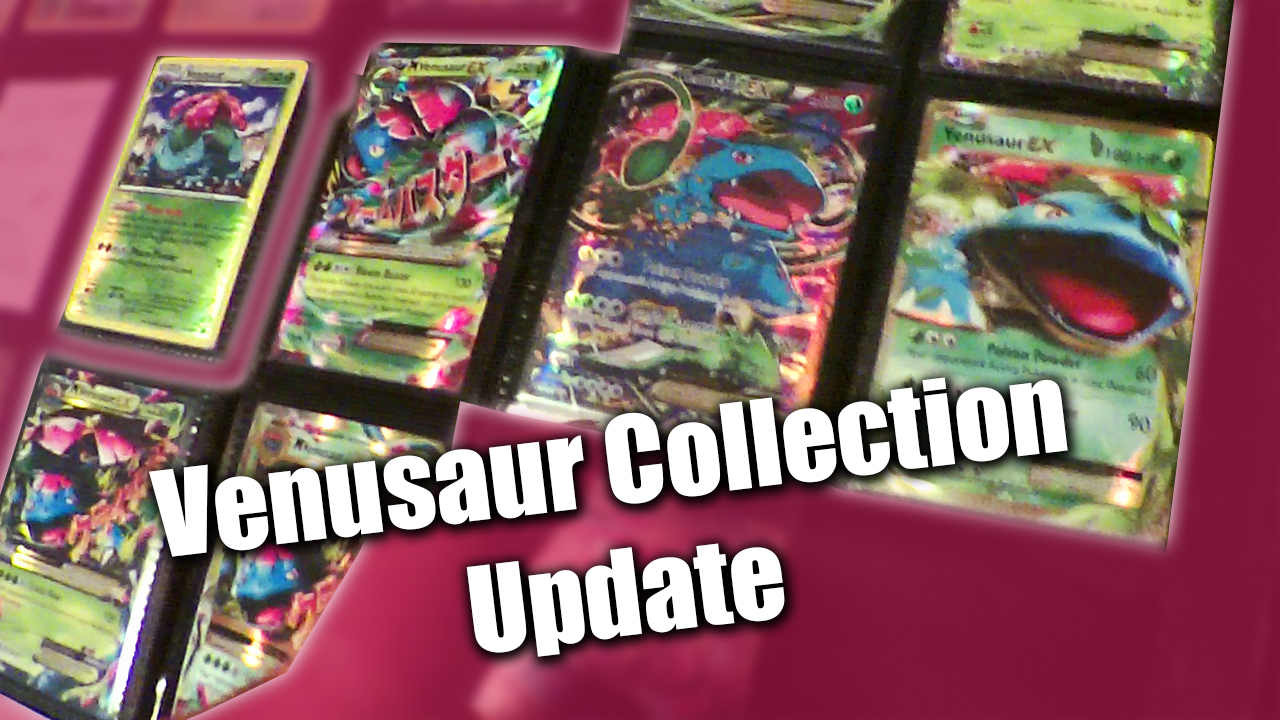 My Venusaur Collection | Zack Lawrence Vlog