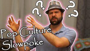 Pop Culture Slowpoke - Comedy Sketch by Zack Lawrence